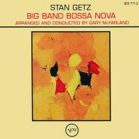 Big Band Bossa Nova / Stan Getz, Gary McFarland Orchestra | Getz, Stan (1927-1991). Saxo.ténor