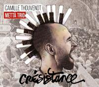 CRESISTANCE / Mettà trio | Thouvenot, Camille - p