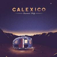 Seasonal shift / Calexico | Calexico. Musicien. Ens. voc. & instr.
