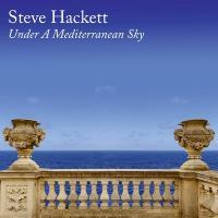Under a mediterranean sky | Steve Hackett