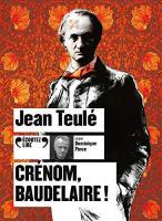 Crénom, Baudelaire ! | Teulé, Jean (1953-....). Auteur