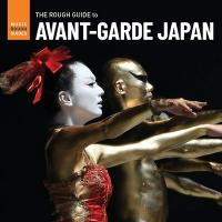 The rough guide to avant-garde Japan |