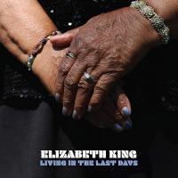 Living in the last days | Elizabeth King