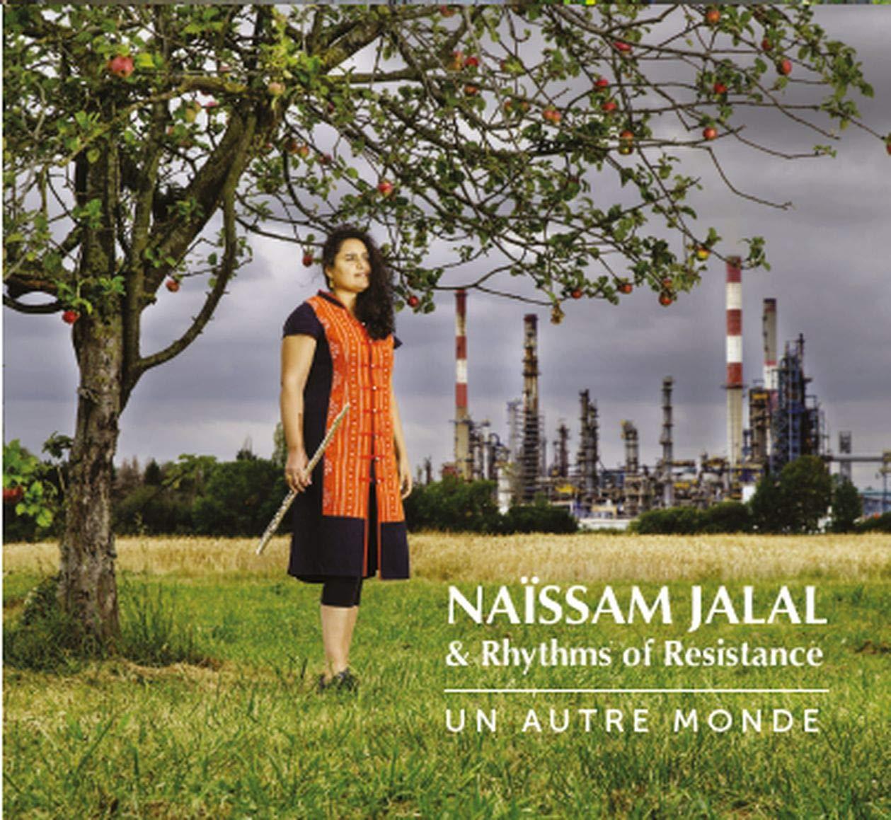 Un autre monde Naïssam Jalal, comp., chant & fl. Rhythms of Resistance, ens. instr.