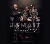 Parenthèse 2 : chansons du spectacle   Yves Jamait
