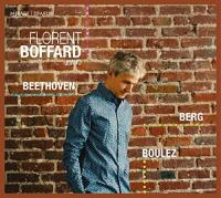 BEETHOVEN-BERG-BOULEZ / Florent Boffard, p | Boffard, Florent (1964-....)