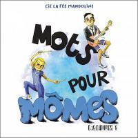 Mots pour mômes / La Fée Mandoline  