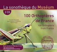 100 [Cent] orthoptères de France / Fernand Deroussen | Deroussen, Fernand. Enr.