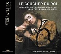 Coucher du roi (Le ) : musiques pour la chambre de Louis XIV | Jean-Baptiste Lully, Compositeur