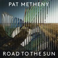 Road to the sun / Pat Metheny |