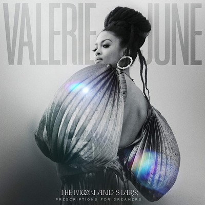 The moon and stars :prescriptions for dreamers Valerie June, comp., chant, guit. Carla Thomas, chant