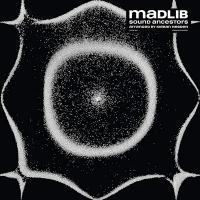 Sound ancestors | Madlib (1973-....). Compositeur