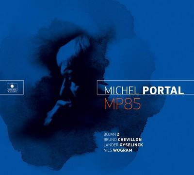 MP85 Michel Portal, comp., clar. & saxo. Lander Gyselinck, batt. Bruno Chevillon, cb. Bojan Z, p. & claviers Nils Wogram, trb.