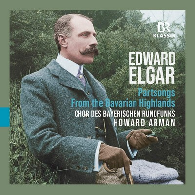 Partsongs Edward Elgar, comp. Howard Arman, dir. Max Hanft, p. Julita Smolen, Radoslaw Szulc, vl. Chor des Bayerischen Rundfunks, ens. voc.