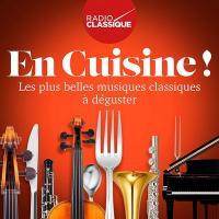 En cuisine ! : les plus belles musiques classiques à déguster / Michel Legrand | Georg Philipp Telemann