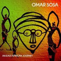 East african journey (An) / Omar Sosa