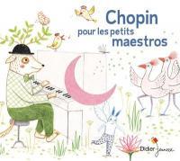 Chopin pour les petits maestros / Frédéric Chopin, comp. | Chopin, Frédéric (1810-1849) - pianiste et compositeur franco-polonais. Compositeur