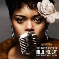 United States vs. Billie Holiday (The) : BO du film de Lee Daniels | Andra Day, Chanteur