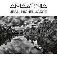 Amazônia / Jean-Michel Jarre | Jarre, Jean-Michel (1948-....). Compositeur. Comp. & arr.