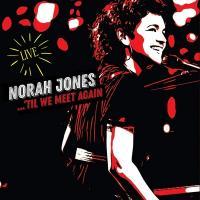 ...'til we meet again (Live) | Norah Jones