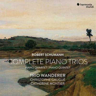Complete piano trios, quartet & quintet Robert Schumann, comp. Christophe Gaugué, alto Catherine Montier, vl. Trio Wanderer, ens. instr.
