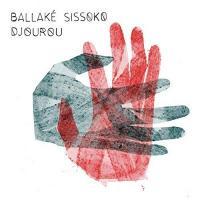 DJOUROU / Ballaké Sissoko | Sissoko, Ballaké (1968-....)