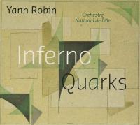 Inferno / Quarks | Robin, Yann (1974-....). Composition musicale