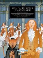 Moi, j'ai un coeur d'artichaut ! : Petites histoires de grands compositeurs | Gerhard, Ana
