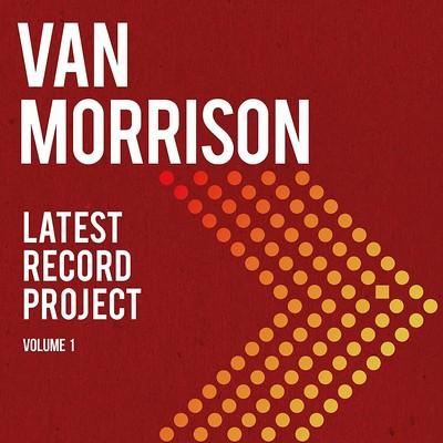 Latest record project, volume 1 Van Morrison, comp., chant, guit.