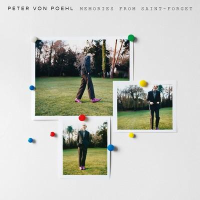 Memories from Saint-Forget Peter Von Poehl, comp., chant, guit.