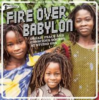 Fire over Babylon : dread, peace and conscious sounds at Studio One / Freddie McGregor