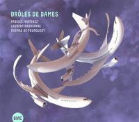 DROLES DE DAMES / Thomas de Pourquery |