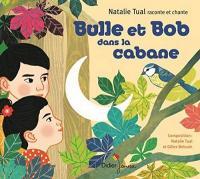 BULLE ET BOB DANS LA CABANE / Natalie Tual |
