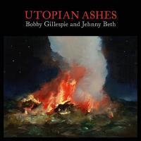 UTOPIAN ASHES / Bobby Gillespie |