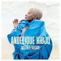 Mother nature | Angélique Kidjo