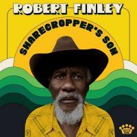 SHARECROPPER'S SON / Robert Finley |