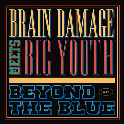Beyond the blue : Brain Damage meets Big Youth Big Youth, chant Brain Damage, ens. instr.