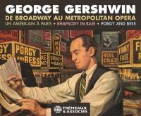 De Broadway au Metropolitan Opera | George Gershwin, Compositeur