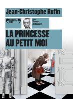 Princesse au petit moi (La) | Rufin, Jean-Christophe