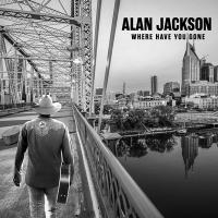Where have you gone / Alan Jackson