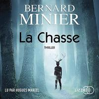 La chasse / Bernard Minier | Minier, Bernard (1960-....). Auteur. Textes
