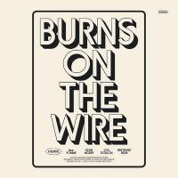 Burns on the wire / H-Burns |