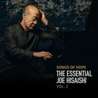 Songs of hope : The essential Joe Hisaishi vol.2 | Joe Hisaishi. Compositeur