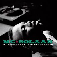 Qui sème le vent récolte le tempo   MC Solaar (1969-....). Chanteur
