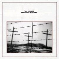 Pressure machine / The Killers