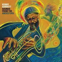 Sounds from the ancestors / Kenny Garrett | Kenny Garrett