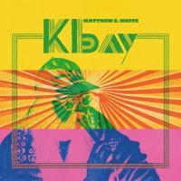 K BAY / Matthew E. White |