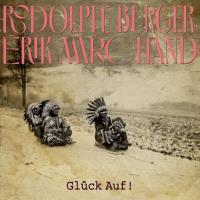 GLÜCK AUF ! / Rodolphe Burger et Erik Marchand | Burger, Rodolphe (1957-....)