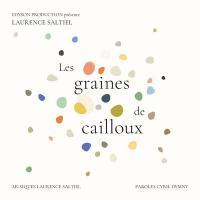 Les graines de cailloux / Laurence Saltiel, comp. & chant | Saltiel, Laurence. Interprète