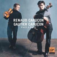 Face à face duos for violin and cello Johan Halvorsen, Zoltán Kodály, Éric Tanguy... [et al.], comp. Renaud Capuçon, violon Gautier Capuçon, violoncelle